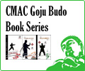CMAC Goju Budo Book Series